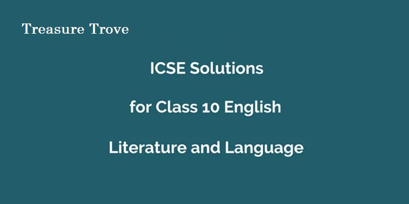Treasure Trove a Collection of ICSE SHORT STORIES and POEMS